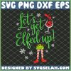 Lets Get Elfed Up Christmas Wine SVG PNG DXF EPS 1