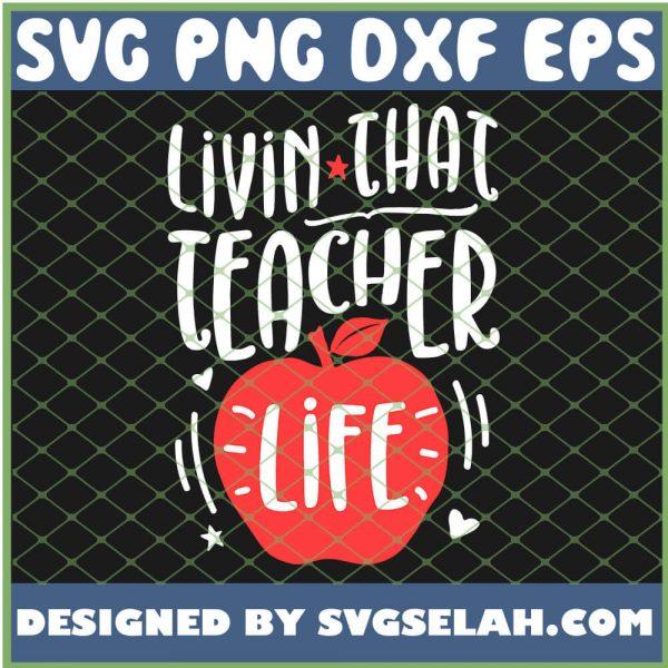 Livin That Teacher Life SVG PNG DXF EPS 1