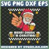 Merry Drunk I Am Christmas Funny Santa Claus SVG PNG DXF EPS 1