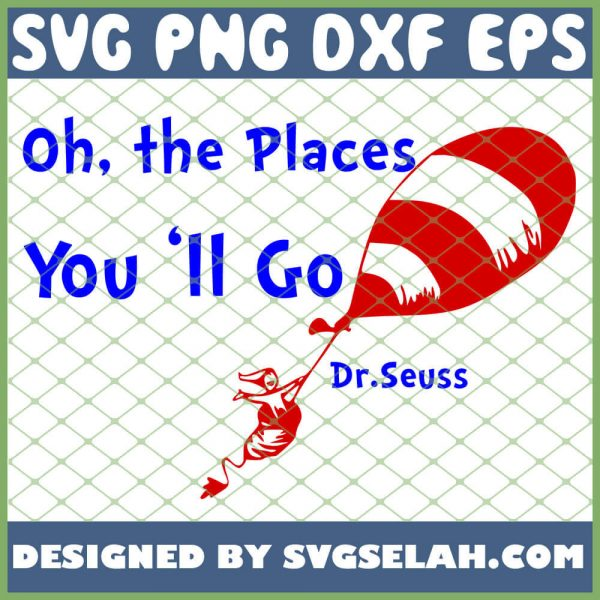 Oh The Places You Will Go SVG PNG DXF EPS 1