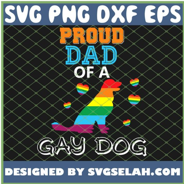 Proud Dad Of A Gay Dog Lesbian Pride Lgbt Rainbow SVG PNG DXF EPS 1