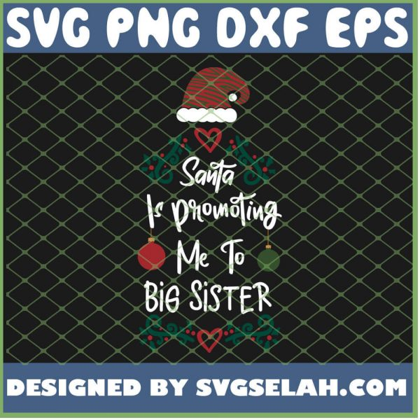 Santa Is Promoting Me To Big Sister SVG PNG DXF EPS 1