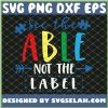 See The Able Not The Label Autism Awareness SVG PNG DXF EPS 1