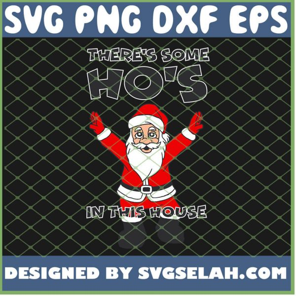 Theres Some Hos In This House SVG PNG DXF EPS 1