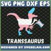 Trans Dinosaurs Transexual Dino Lgbt Pride Transgender T Rex SVG PNG DXF EPS 1
