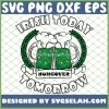 Beer Irish Today Hungover Tomorrow SVG PNG DXF EPS 1