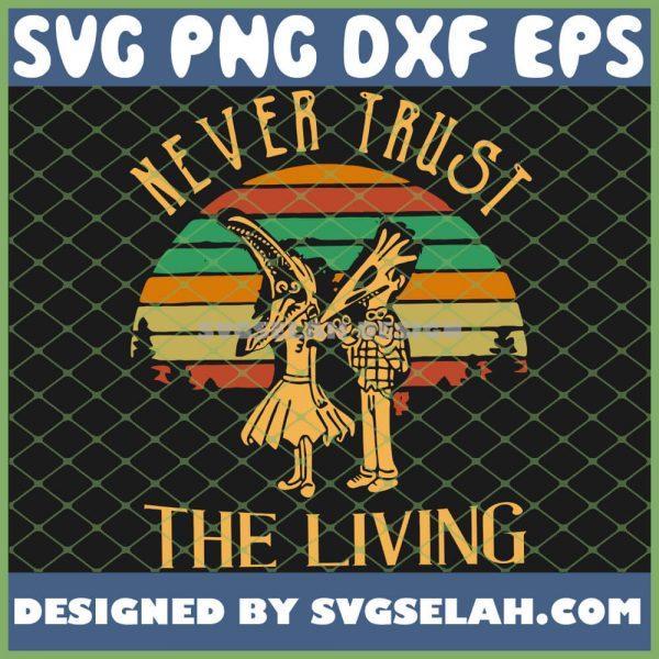 Beetlejuice Never Trust The Living Vintage SVG PNG DXF EPS 1