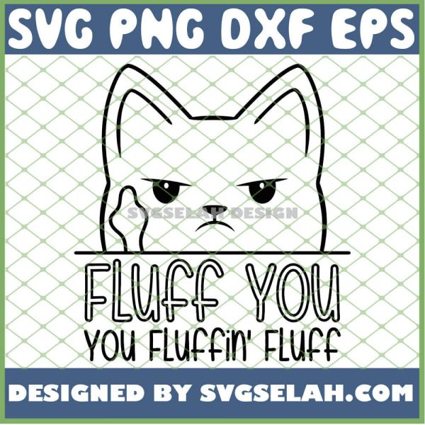 Cat Middle Finger Fuck You Fluff You You Fluffin Fluff SVG PNG DXF EPS 1