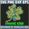 Choose Kind Autism Awareness St PatrickS Day SVG PNG DXF EPS 1