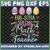 Color Easter Eggs Eggstra Special Math Teacher Happy Easter SVG PNG DXF EPS 1