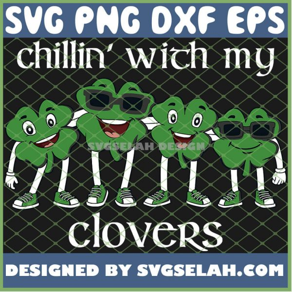 Cool Clovers Smile Chillin With My Clovers St Patricks Day SVG PNG DXF EPS 1
