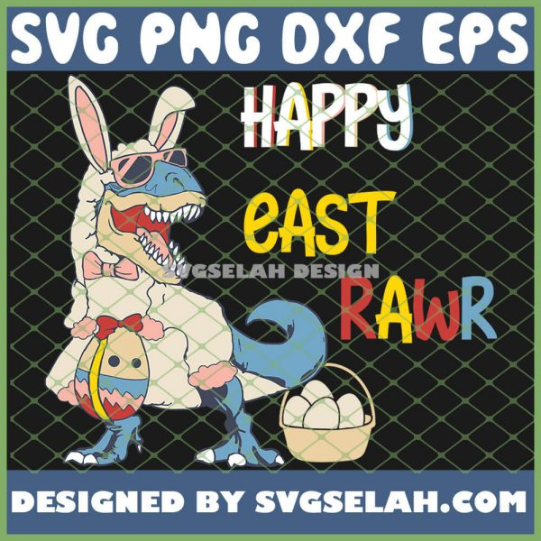 Dinosaur Easter Day Happy East Rawr T Rex SVG PNG DXF EPS 1