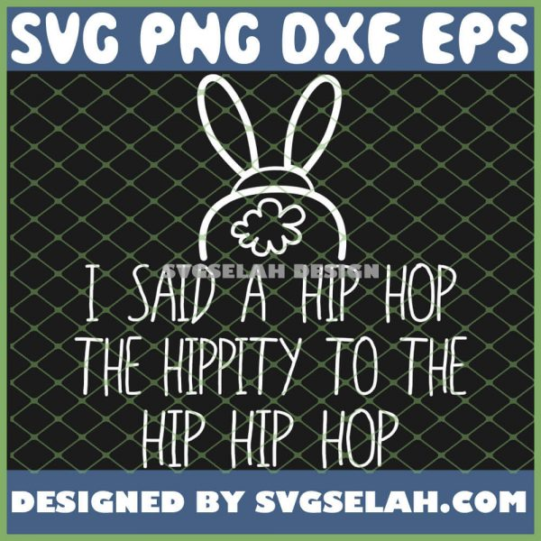 Easter Bunny Basket Fun Rap I Said A Hip Hop SVG PNG DXF EPS 1