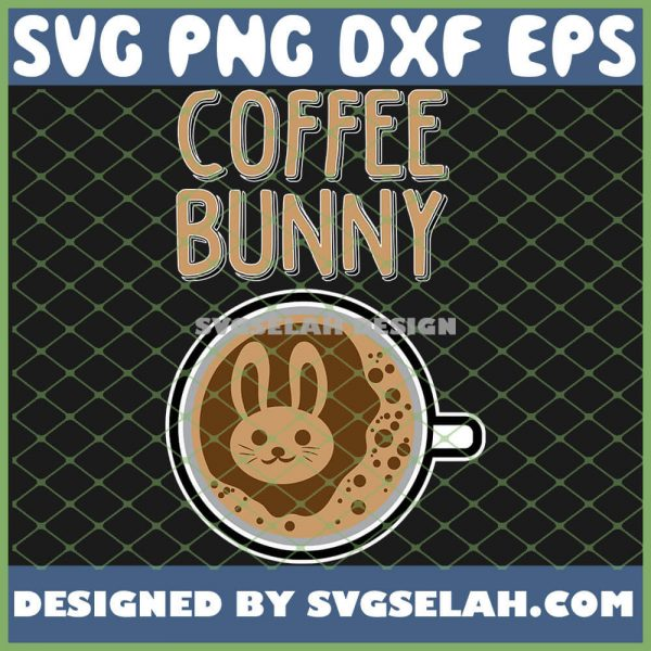 Easter Coffee Bunny SVG PNG DXF EPS 1