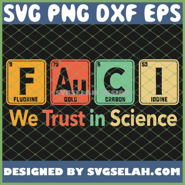 Fauci We Trust In Science SVG PNG DXF EPS 1