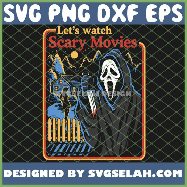 Ghostface Lets Watch Scary Movies Scream Horror SVG PNG DXF EPS 1