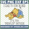 I Like To Stay In Bed Its Too Peopley Outside Winnie The Pooh SVG PNG DXF EPS 1