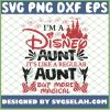 IM Disney Aunt ItS Like A Regular Aunt But More Magical MotherS Day SVG PNG DXF EPS 1