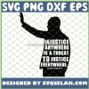 Injustice Anywhere Is A Threat To Justice Everywhere SVG PNG DXF EPS 1