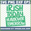 Irish Today Hungover Tomorrow SVG PNG DXF EPS 1