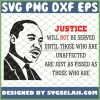 Justice Will Not Be Served Until Those Who Are Unaffected Are Just As Pissed As Those Who Are Mlk Quote SVG PNG DXF EPS 1