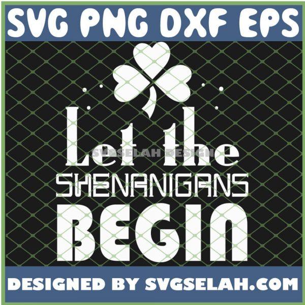 Let The Shenanigans Begin St Patrick Day SVG PNG DXF EPS 1