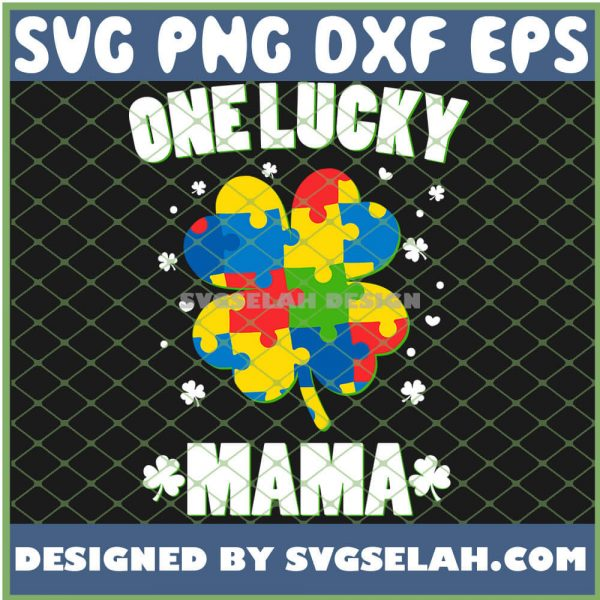 Mom Irish St Patricks Day One Lucky Mama Autism SVG PNG DXF EPS 1