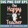 One Hoppy Easter Teacher Kindergarten Preschool SVG PNG DXF EPS 1