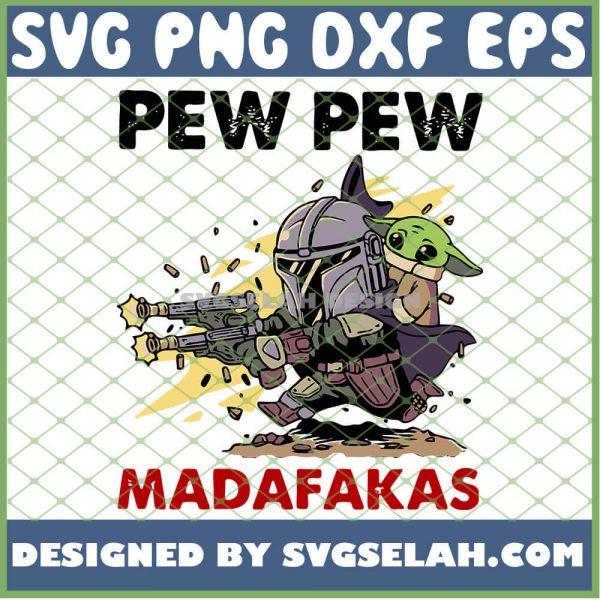 Starwars Boba Fett Baby Yoda And The Mandalorian Pew Pew Madafakas SVG PNG DXF EPS 1