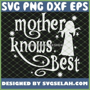 Tangled-Mother-Knows-Best-SVG-PNG-DXF-EPS-1.jpg