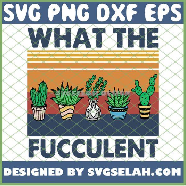 What The Fucculent Cactus Succulents Plants Gardening SVG PNG DXF EPS 1