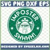 Imposter Shhhh Among Us Starbucks Cup SVG PNG DXF EPS 1