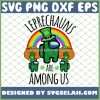 Leprechauns Are Among Us Irish Patrick S Day SVG PNG DXF EPS 1