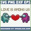 Official Love Is Among Us 2021 Valentines Day SVG PNG DXF EPS 1