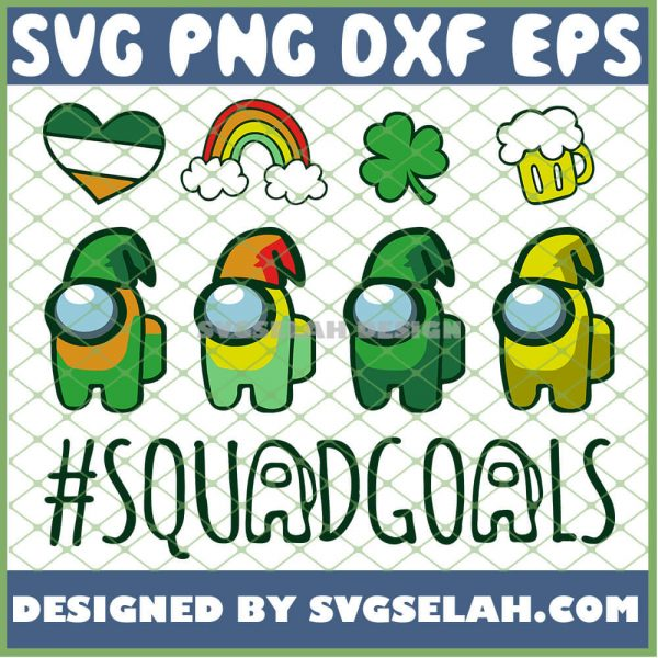 St Patricks Day Among Us Squad Goals SVG PNG DXF EPS 1