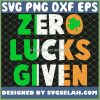 St Patricks Day Zero Lucks Given SVG PNG DXF EPS 1