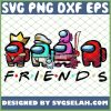 The Best Team Squad Imposters Friends Among Us SVG PNG DXF EPS 1
