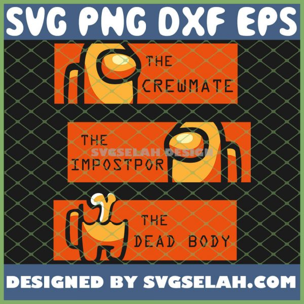 The Crewmate The Imposter The Dead Body Among Us SVG PNG DXF EPS 1