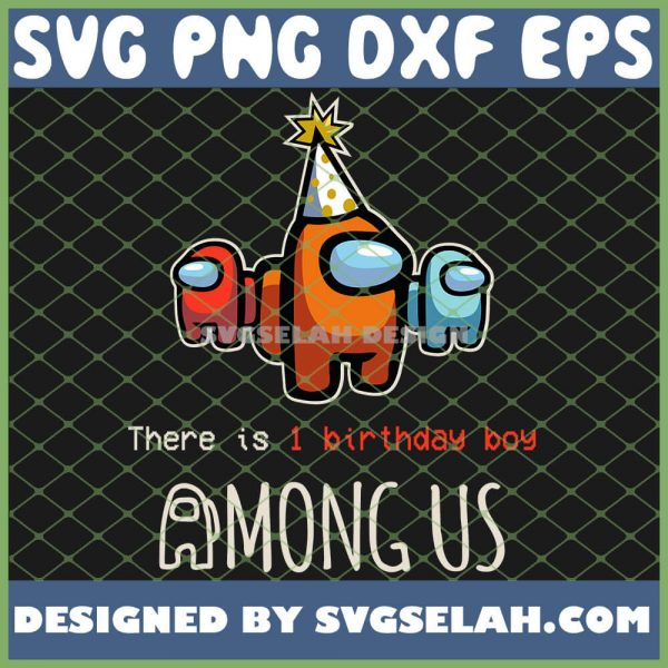 There Is 1 Birthday Boy Among Us Birthday SVG PNG DXF EPS 1