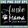Aussie Mama Svg Paw Print Svg 1
