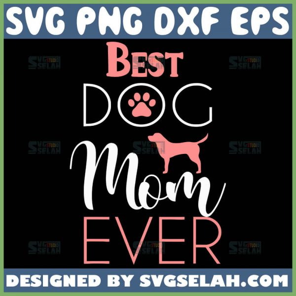 Best Dog Mom Ever Svg Dog Mama Svg 1