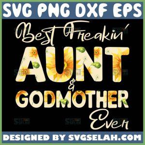 Best-Freakin-Aunt-And-Godmother-Ever-Svg-Mom-Sunflower-Svg-1.jpg