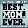 Best Mom Ever Svg Mom Svg Quotes 1