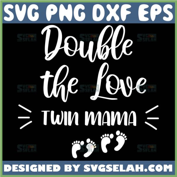 Double The Love Twin Mama Svg Mom Of Twins Svg Pregnancy Announcement Svg 1