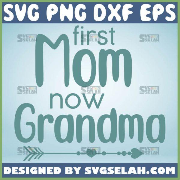 First Mom Now Grandma Svg Heart Arrow Mom And Grandma Svg 1