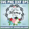 First Time Mom Mama Est 2021 Svg Beautiful Mama Floral Svg 1