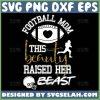 Football Mom This Beauty Raised Her Beast Svg Football Mom Shirt Svg 1
