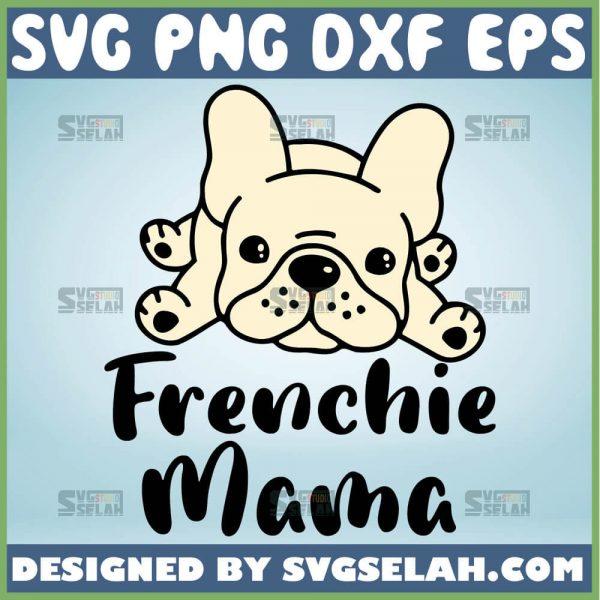 Frenchie Mama Svg French Bulldog Mom Svg 1