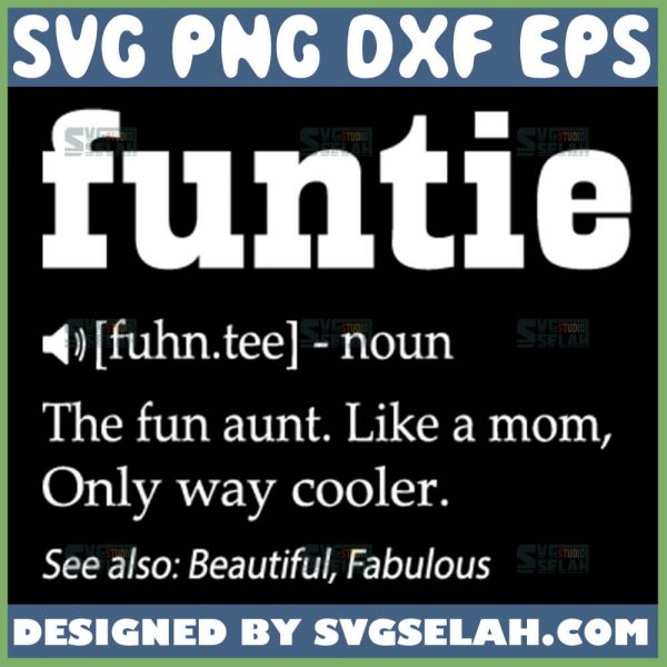 Funtie Definition Svg Aunt Like A Mom Only Cooler Svg Best Auntie Ever Svg 1