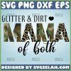 Glitter And Dirt Mama Of Both Svg Military Mom Svg Us Army Mom Svg Camouflage And Leopard Print Mom Svg 1
